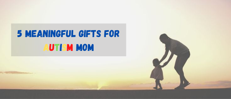 Meaningful-gifts-for-autism-mom
